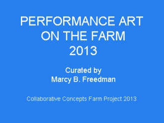 Performance Art on the Farm 2013