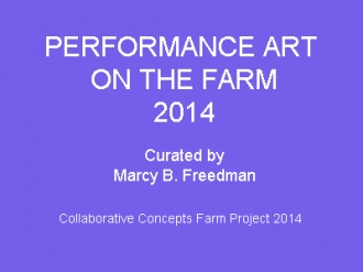 Performance Art on the Farm 2014